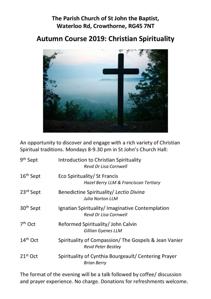 Autumn Course 2019: Christian Spirituality at St John's, Crowthorne Monday evenings 9th Sept - 21st Oct